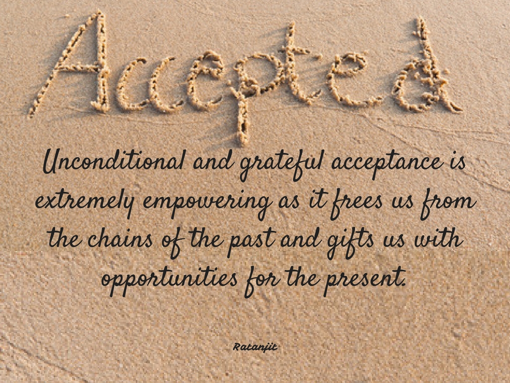 """Unconditional and grateful acceptance is extremely