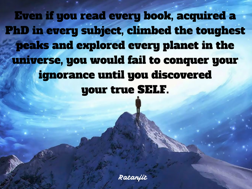 """Even if you read every book,