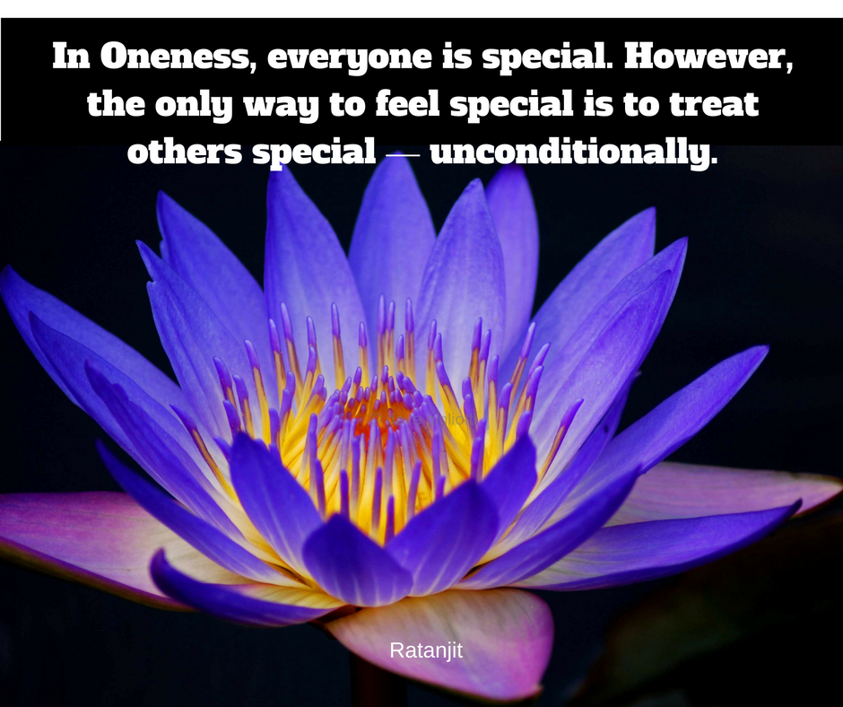 """In Oneness, everyone is
