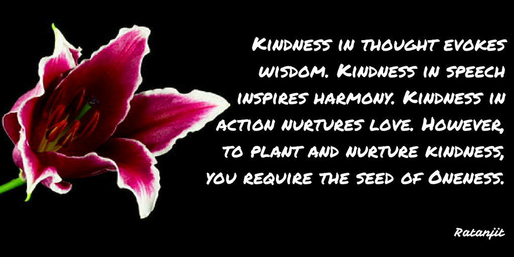 """Kindness in thought evokes