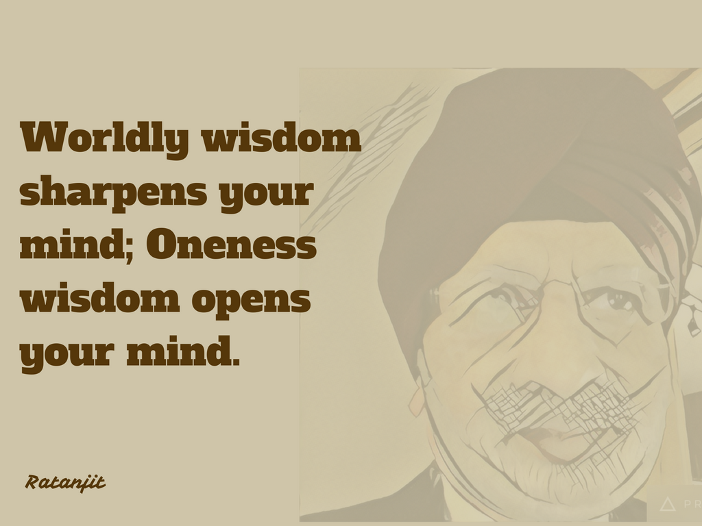 """Worldly wisdom sharpens your