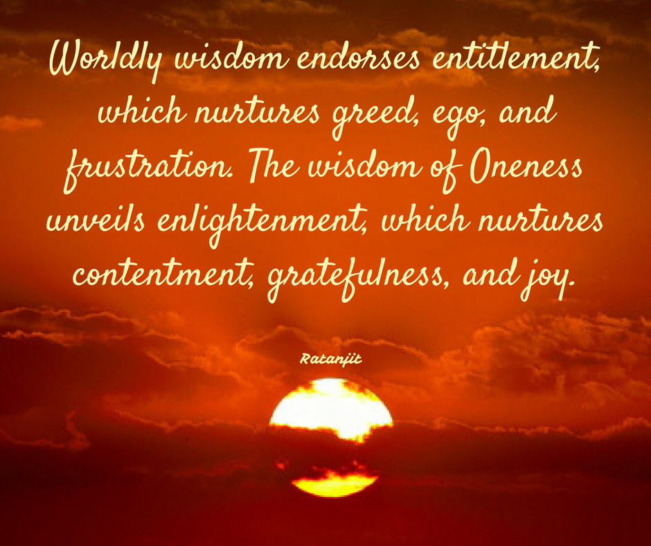 """Worldly wisdom endorses