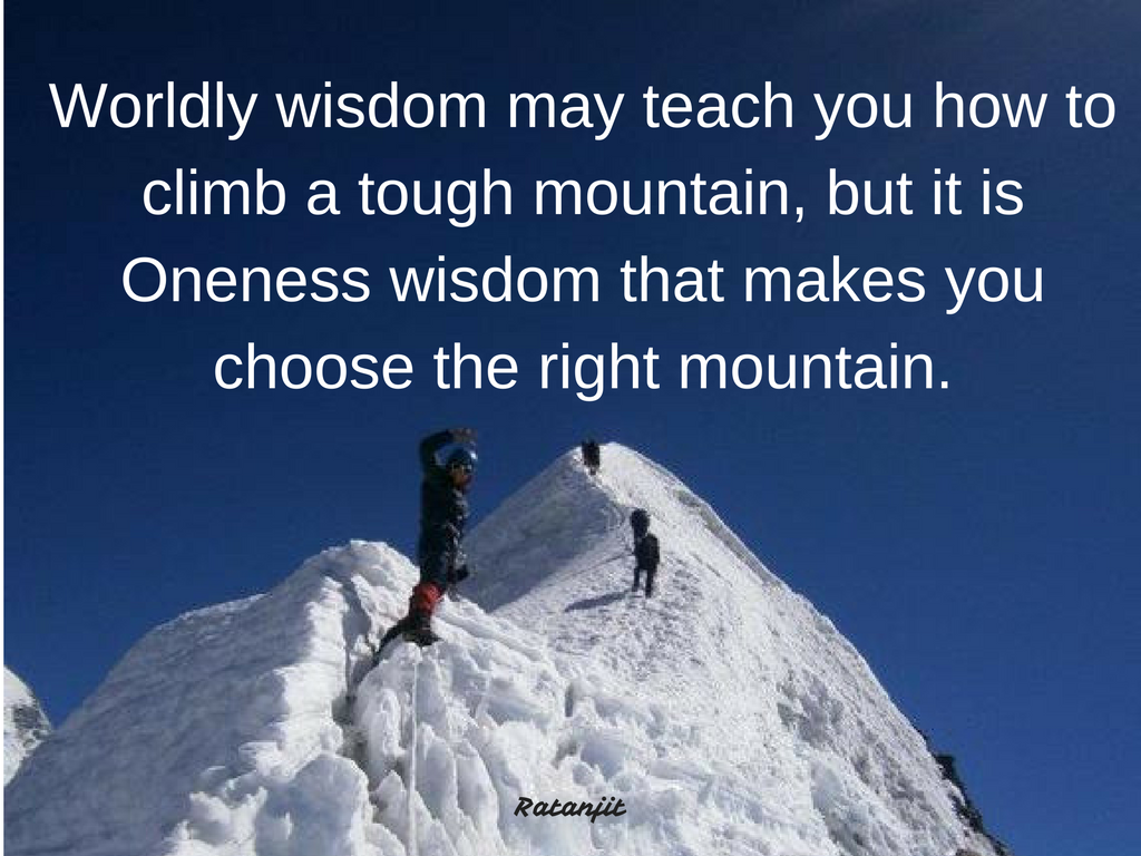 """Worldly wisdom may teach you