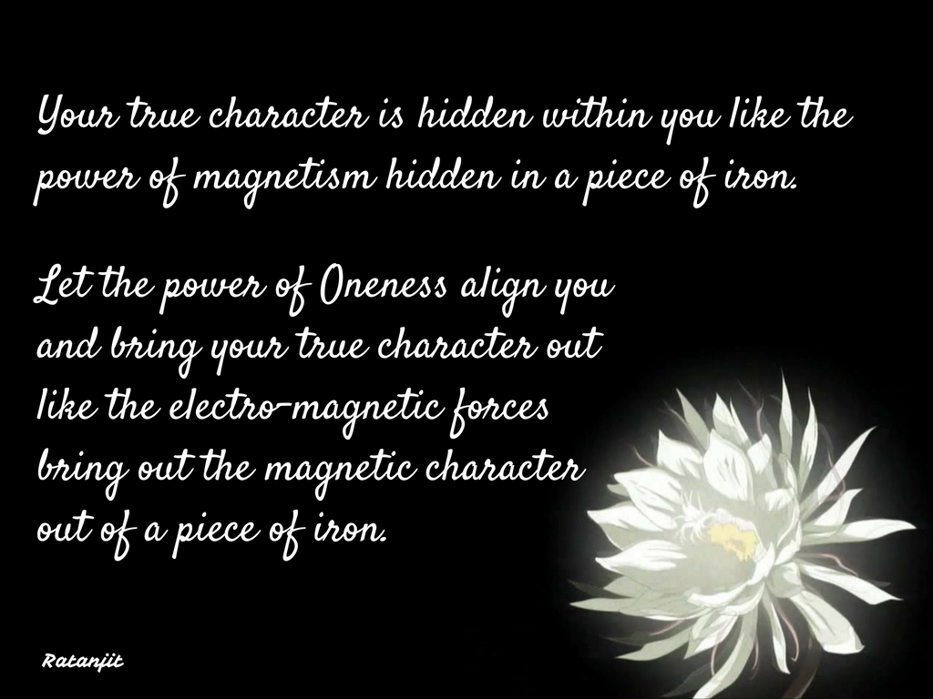 """Your true character is